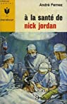 A la sante de nick jordan par Fernez