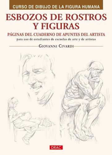 ESBOZOS DE ROSTROS Y FIGURAS (Curso de dibujo de la figura humana / Human Figure Drawing Course) por Giovanni Civardi