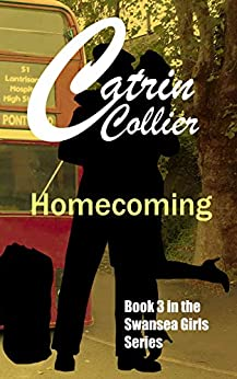 HOMECOMING (SWANSEA GIRLS Book 3) by [COLLIER, CATRIN]