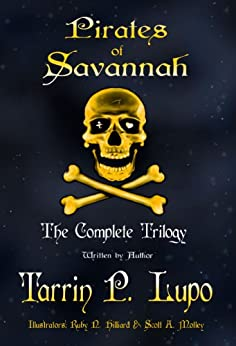 Pirates of Savannah: The Complete Trilogy - Colonial Historical Fiction Action Adventure (Pirates of Savannah (Adult Version) Book 1) (English Edition) par [Lupo, Tarrin P.]