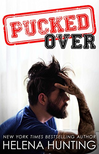 PUCKED Over (A Standalone Romantic Comedy) (The PUCKED Series Book 3) (English Edition) (Fällen Hockey-puck)
