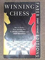 WINNING CHESS. How to Perfect Your Attacking Play by Irving and Reinfeld, Fred Chernev (1972-08-01)
