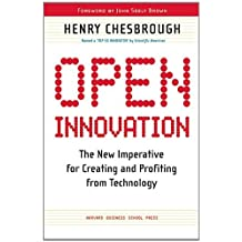 Open Innovation: The New Imperative for Creating and Profiting from Technology by Henry William Chesbrough (2003-03-01)
