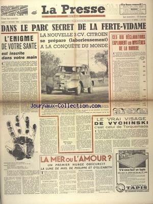 PRESSE (LA) [No 151] du 05/10/1948 - DANS LE PARC SECRET DE LA FERTE-VIDAME - LA NOUVELLE CITROEN 3 CV - L'ENIGME DE VOTRE SANTE EST INSCRITE DANS VOTRE MAIN - LA MER OU L'AMOUR / LA LUNE DE MIEL DE PHILIPPE ET D'ELISABETH II - LE VRAI VISAGE DE VYCHINSKI C'EST CELUI DE TORQUEMADA -