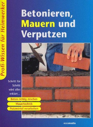 Betonieren, Mauern und Verputzen. par David Weiss