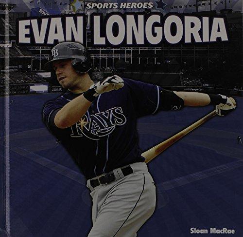 Evan Longoria (Sports Heroes (Library)) by Sloan MacRae (2012-01-15)