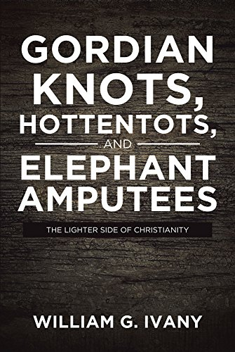 Gordian Knots, Hottentots, and Elephant Amputees (English ...