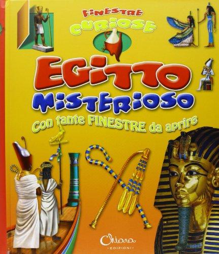 Egitto misterioso. Finestre curiose. Ediz. illustrata