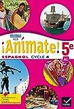 Animate Espagnol 5e - Manuel de l'élève - Nouveau...