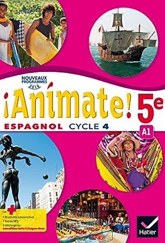 Animate Espagnol 5e - Manuel de l'élève - Nouveau programme 2016