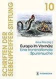 Europa im Vormärz: Eine transnationale Spurensuche (Schriften der Siebenpfeiffer-Stiftung, Band 10) -