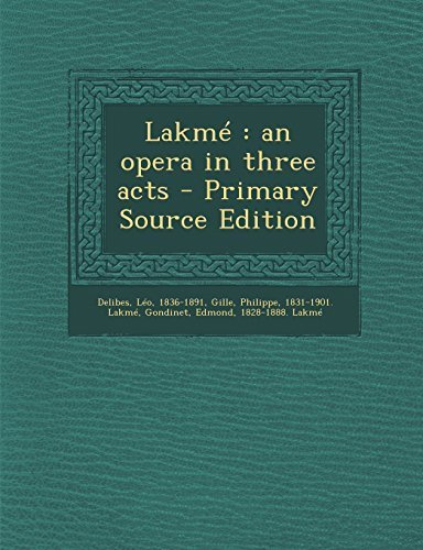 lakme-an-opera-in-three-acts-primary-source-edition-by-delibes-leo-gille-philippe-gondinet-edmond-20