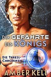 Der Gefährte des Königs (Die Thresl-Chroniken 1)