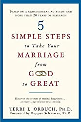 [(5 Simple Steps to Take Your Marriage from Good to Great)] [By (author) Terri L Orbuch] published on (April, 2010)
