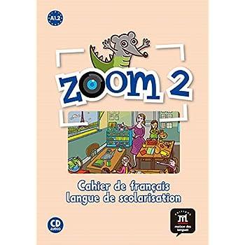 Zoom 2 A1.2 : Cahier de français, langue de scolarisation (1CD audio)