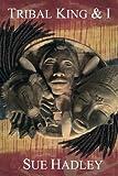 Tribal King and I: Volume 1