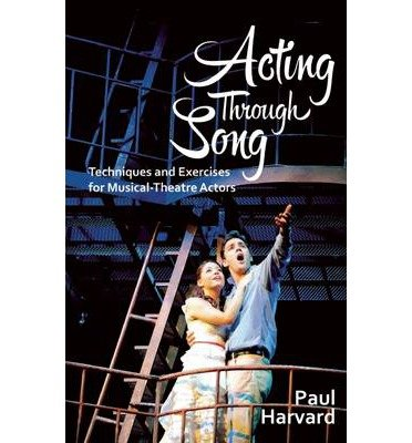 [(Acting Through Song)] [ By (author) Paul Harvard ] [August, 2014]