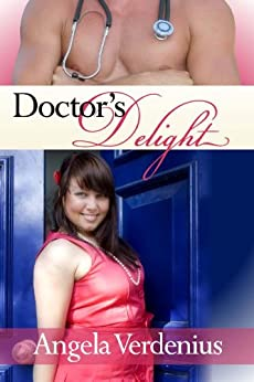 Doctor's Delight (Big Girls Lovin' Book 1) by [Verdenius, Angela, Verdenius, Angela]