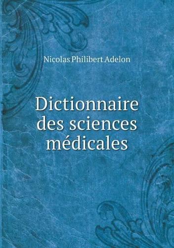 Dictionnaire Des Sciences Medicales