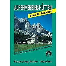 Die Alpenvereinshütten, Band 2: Südalpen