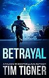 Betrayal by Tim Tigner