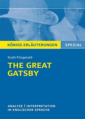 The Great Gatsby von F. Scott Fitzgerald: Textanalyse und Interpretation in englischer Sprache. Mit ausführlicher Inhaltsangabe und Abituraufgaben mit Lösungen (Königs Erläuterungen Spezial)