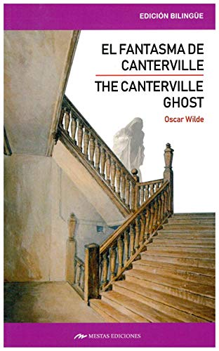 THE CANTERVILLE GHOST AND OTHER STORIES / EL FANTASMA DE CANTERVILLE Y OTROS CUENTOS (Clásicos Bilingües, Band 4)