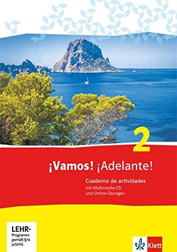 ¡Vamos! ¡Adelante! 2: Cuaderno de actividades mit Multimedia-CD und Online-Übungen 2. Lernjahr (¡Vamos! ¡Adelante! Spanisch als 2. Fremdsprache. Ausgabe ab 2014)