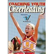 Coaching Youth Cheerleading (Coaching Youth Sports Series)