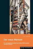 Der ?neue Mensch?: Ein ideologisches Leitbild der frühen DDR-Literatur und sein Kontext -