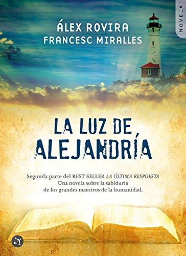 """La Luz de Alejandría: Segunda parte del BEST SELLER """"La última respuesta"""""""