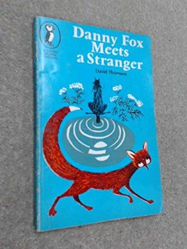 Danny Fox meets a stranger