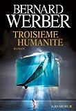 Troisième humanité : Tome 1 (A.M. ROM.FRANC)