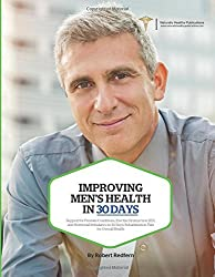 Improving Men?s Health in 30 Days: Support for Prostate Conditions, Erectile Dysfunction (ED), and Hormonal Imbalance in 30 Days: Rehabilitation Plan for Overall Health by Robert Redfern (2015-03-24)