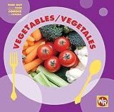 Vegetables/Vegetales (Find Out about Food/Conoce La Comida) by Tea Benduhn (2007-07-15)