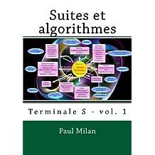 Suites et  algorithmes: Terminale S - vol. 1