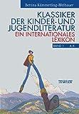 Klassiker der Kinder- und Jugendliteratur: Ein internationales LexikonBand 1: A-K, Band 2: L-Z