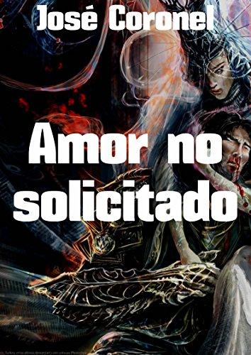 Amor no solicitado por Jose Coronel