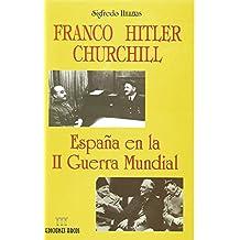 Franco, hitler, churchill. España en la II Guerra mundial