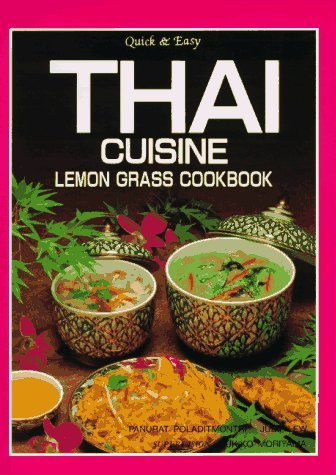 Thai Cuisine: Lemon Grass Cookbook - Quick and Easy by Panurat Poladitmontri (1-Jan-1992) Hardcover