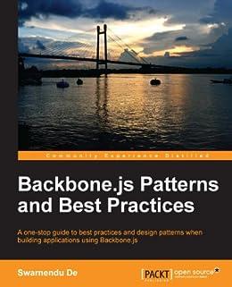Backbone.js Patterns and Best Practices von [De, Swarnendu]