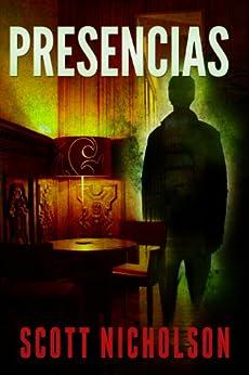 Presencias:  Un thriller sobrenatural de [Nicholson, Scott]