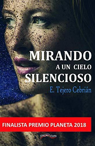Leer gratis Mirando a un cielo silencioso de Eva Tejero Cebrián