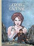 La Croix de Cazenac - L'Intégrale du Cycle du Loup
