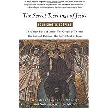 The Secret Teachings of Jesus: Four Gnostic Gospels