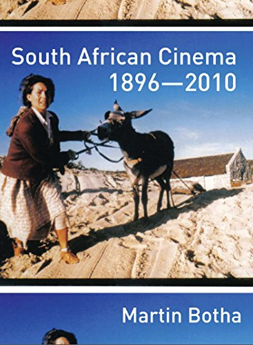 South African Cinema 1896–2010 (English Edition) por Martin Botha