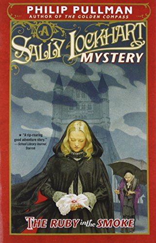 The Ruby in the Smoke: A Sally Lockhart Mystery (Sally Lockhart Mysteries)