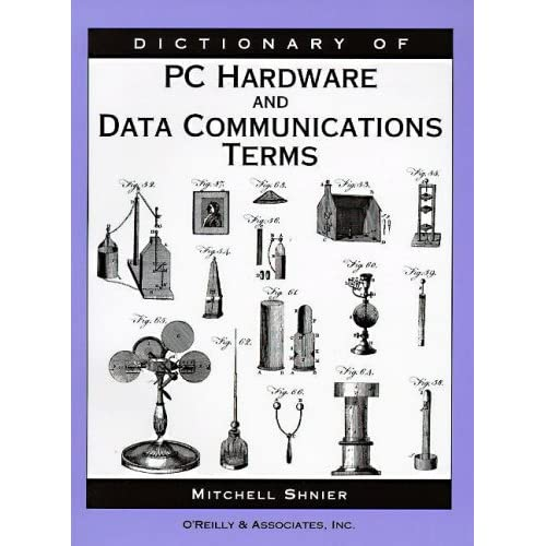 DICTIONARY OF PC HARDW. : &DATA COMMUNIC.TERMS