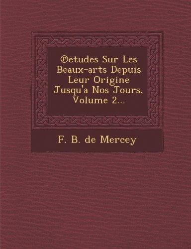 Etudes Sur Les Beaux-Arts Depuis Leur Origine Jusqu'a Nos Jours, Volume 2...