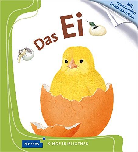 Das Ei: Meyers Kinderbibliothek -